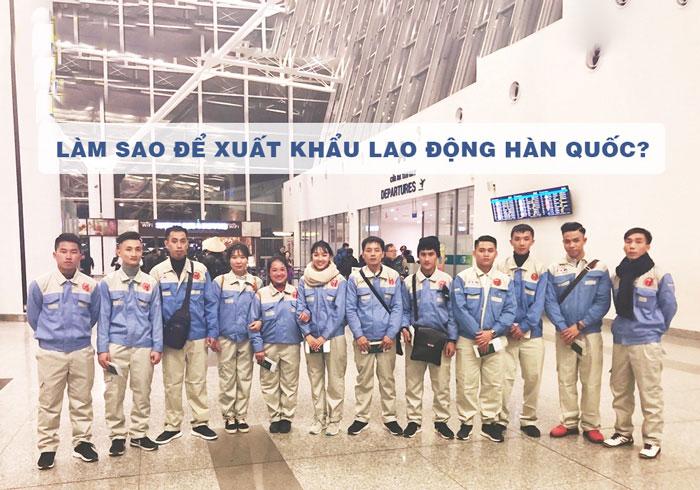 lam sao de xuat khau lao dong han quoc 3